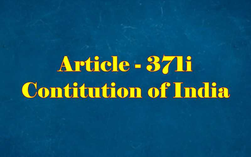 Article 371i of Indian Constitution in Hindi