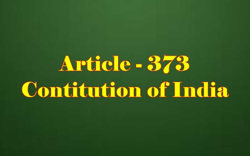 Article 373 of Indian Constitution in Hindi