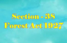 Section 38 of Indian Forest Act in Hindi