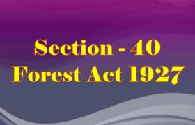 Section 40 of Indian Forest Act in Hindi