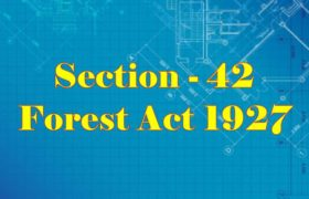 Section 42 of Indian Forest Act in Hindi