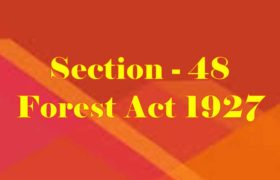 Section 48 of Indian Forest Act in Hindi