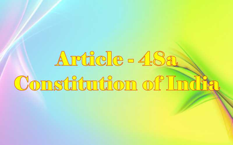 Article 48a of Indian Constitution in Hindi