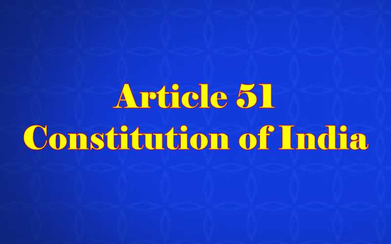 Article 51 of Indian Constitution in Hindi