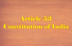 Article 53 of Indian Constitution in Hindi