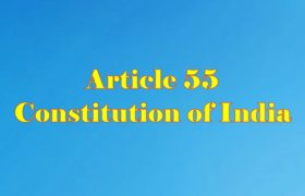 Article 55 of Indian Constitution in Hindi
