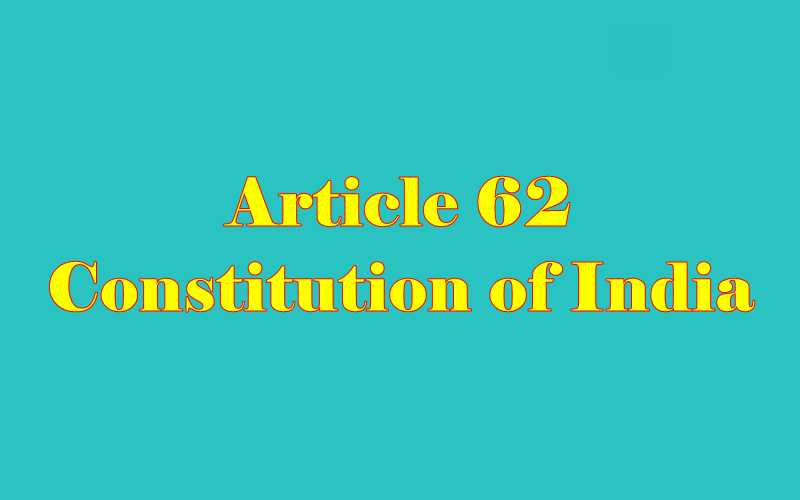 Article 62 of Indian Constitution in Hindi