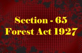 Section 65 of Indian Forest Act in Hindi