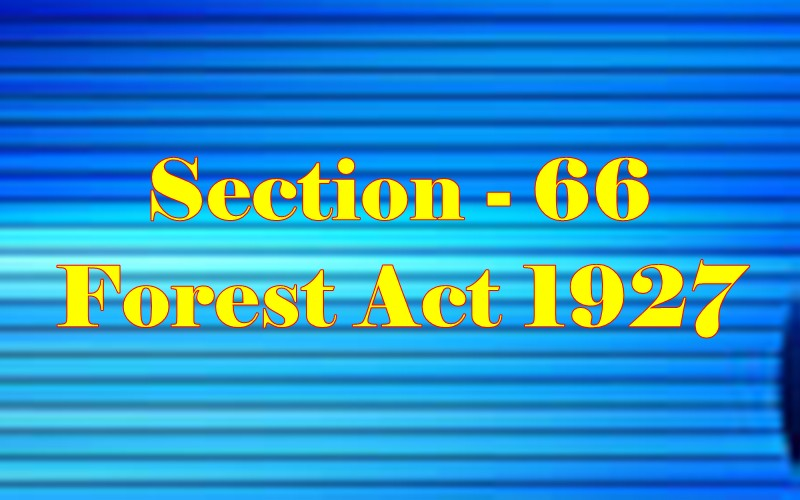 Section 66 of Indian Forest Act in Hindi