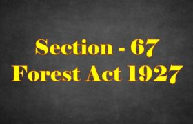 Section 67 of Indian Forest Act in Hindi