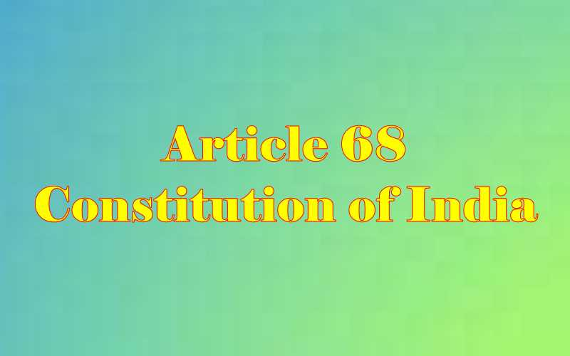 Article 68 of Indian Constitution in Hindi