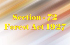 Section 72 of Indian Forest Act in Hindi