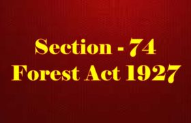Section 74 of Indian Forest Act in Hindi