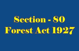 Section 80 of Indian Forest Act in Hindi
