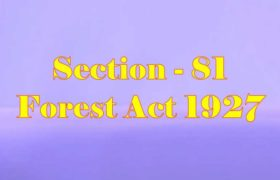 Section 81 of Indian Forest Act in Hindi