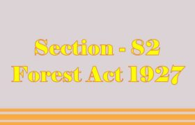 Section 82 of Indian Forest Act in Hindi