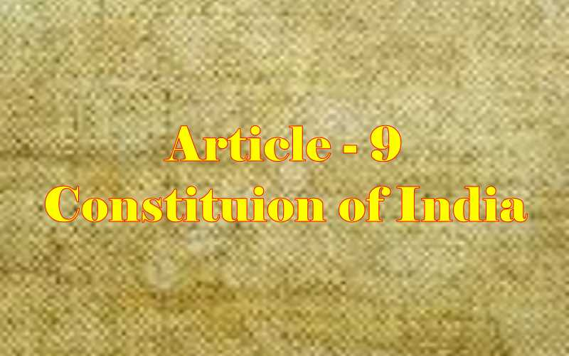 Article 9 of Indian Constitution in Hindi