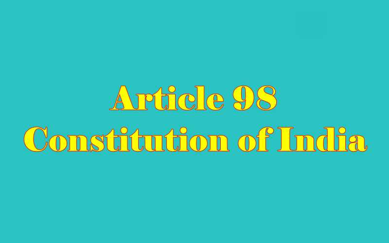 Article 98 of Indian Constitution in Hindi