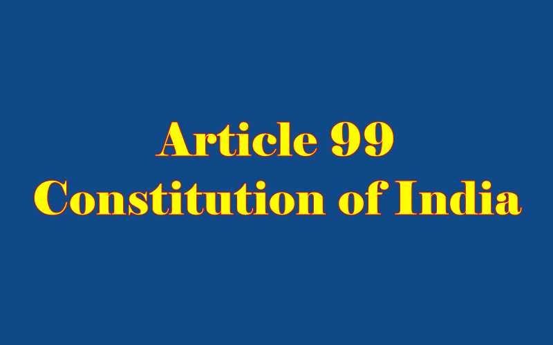 Article 99 of Indian Constitution in Hindi