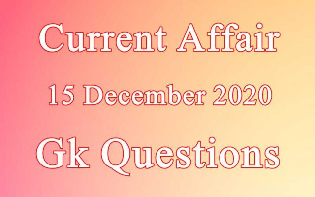 15 December 2020 Current affairs in Hindi