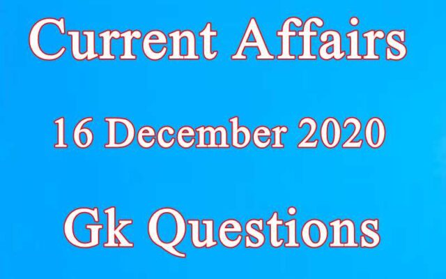 16 December 2020 Current affairs in Hindi