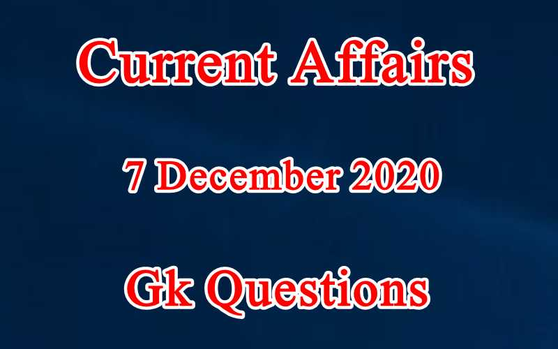 7 December 2020 Current affairs in Hindi