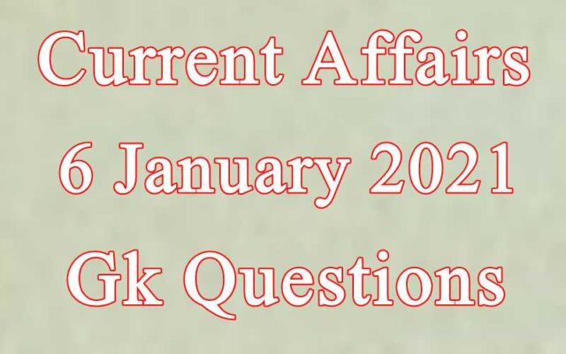 6 January 2021 Current affairs in Hindi