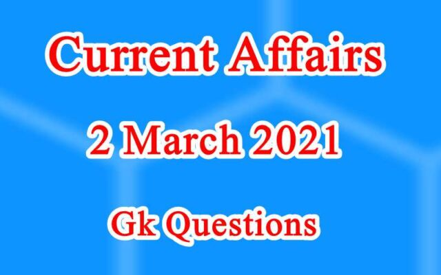 2 March 2021 Current affairs in Hindi