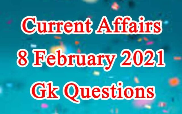 8 February 2021 Current affairs in Hindi