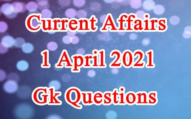 1 April 2021 Current affairs in Hindi