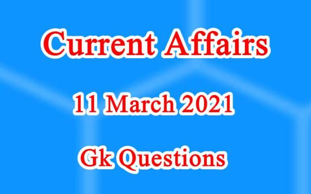 11 March 2021 Current affairs in Hindi