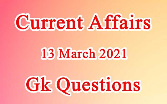 13 March 2021 Current affairs in Hindi