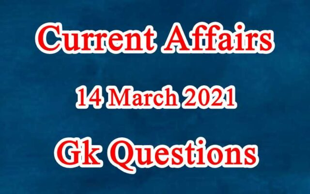 14 March 2021 Current affairs in Hindi