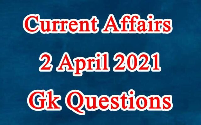 2 April 2021 Current affairs in Hindi