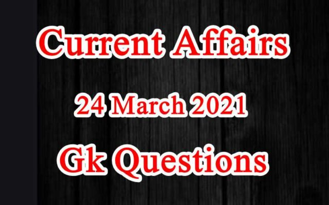 24 March 2021 Current affairs in Hindi