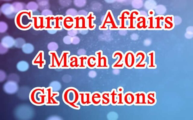 4 March 2021 Current affairs in Hindi