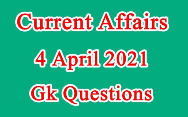 4 April 2021 Current affairs in Hindi