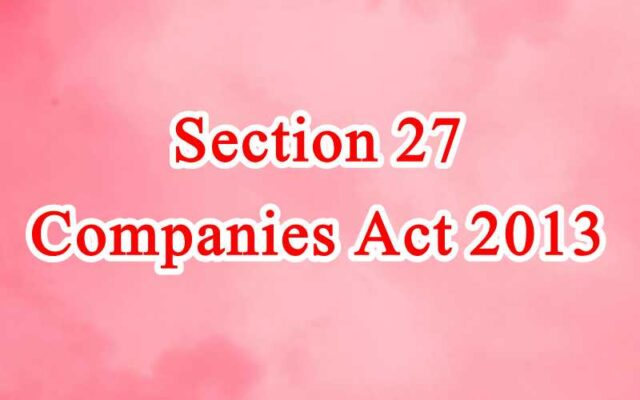 Section 27 of Companies Act in Hindi