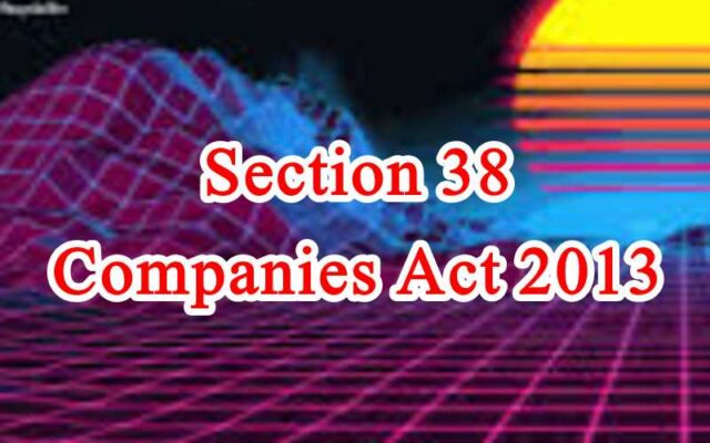 Section 38 of Companies Act in Hindi