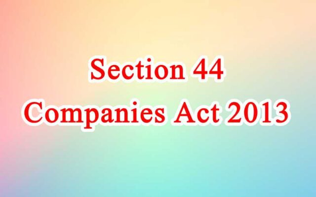 Section 44 of Companies Act in Hindi